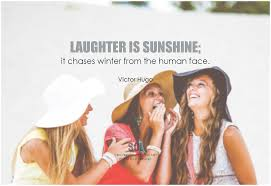 laughter is sunshine.