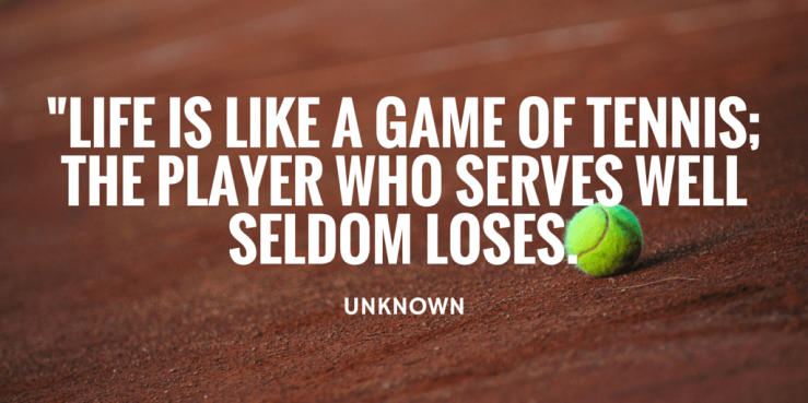 tennis quote--serve well