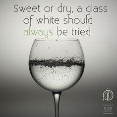 White wine should always be tried