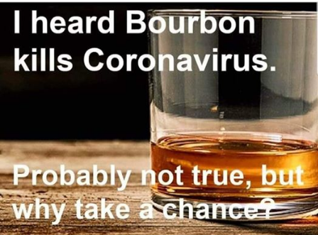 corona virus killed by bourbon maybe