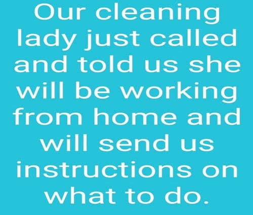 Corona Virus--Cleaning Lady